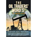 the oil traders words
